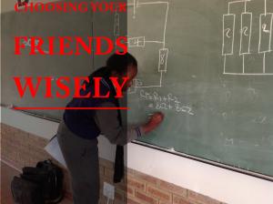 Choosing yor friends wisely
