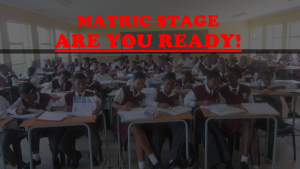 Matric stage-are you ready 2