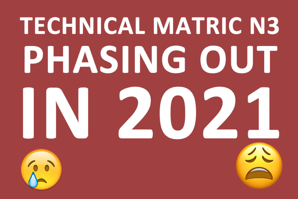 Technical Matric N3 is phasing out in 2020