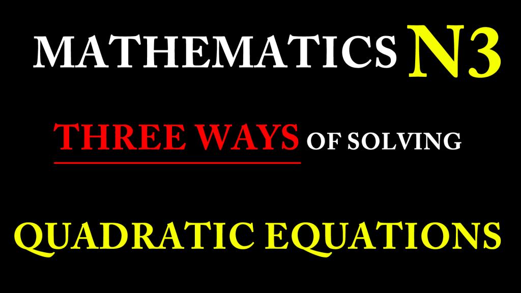 Solving quadratic equations in Mathematics N3-24 minute lessons